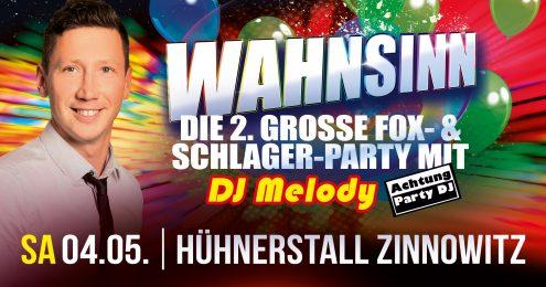 Wahnsinn - Die 2. Große Fox-und Schlager Party mit DJ Melody