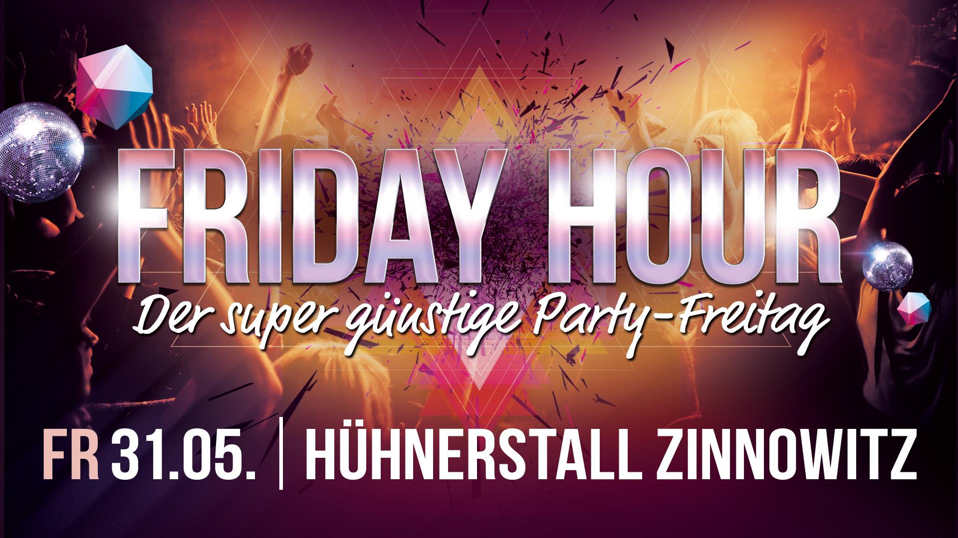Friday Hour - Der super günstige Party Freitag